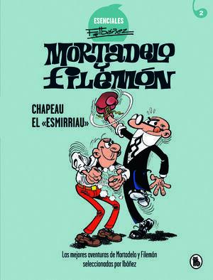 CHAPEAU EL ESMIRRIAU (IBANEZ ESENCIALES Nº 2)