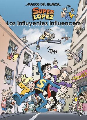 LOS INFLUYENTES INFLUENCERS (SUPER LOPEZ)