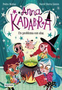 ANNA KADABRA 2: UN PROBLEMA CON ALAS