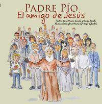 PADRE PÍO - EL AMIGO DE JESÚS