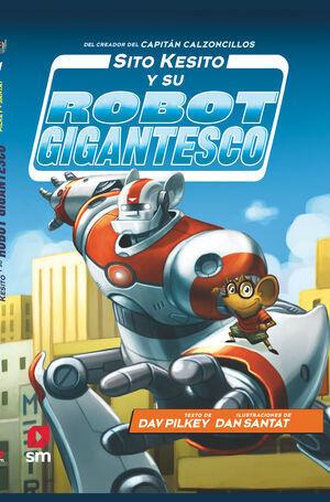 SITO KESITO Y SU ROBOT GIGANTESCO (SITO KESITO Nº 1)