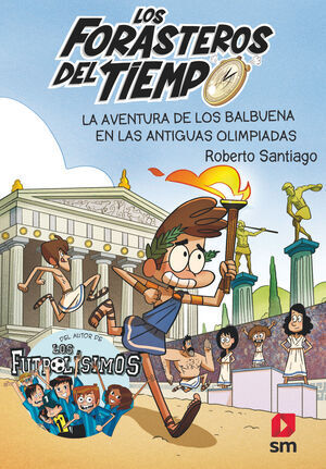LA AVENTURA DE LOS BALBUENA EN LAS ANTIGUAS OLIMPIADAS (FORASTEROS DEL TIEMPO Nº 8)