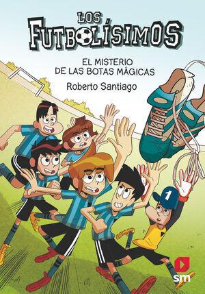 EL MISTERIO DE LAS BOTAS MÁGICAS (FUTBOLISIMOS Nº17)