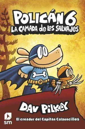 POLICAN.6 LA CAMADA DE LOS SALVAJES