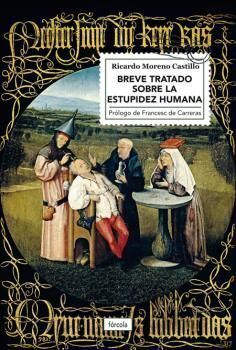 BREVE TRATADO SOBRE LA ESTUPIDEZ HUMANA