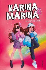 UN PLAN TOP SECRET (KARINA&MARINA Nº 6)