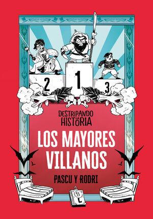 DESTRIPANDO LA HISTORIA (LOS MAYORES VILLANOS)