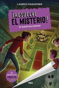 RESUELVE EL MISTERIO! 3. EL HOTEL ENCANTADO