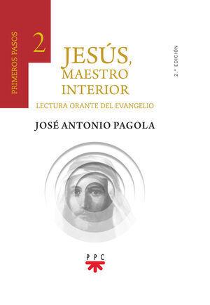 JESÚS, MAESTRO INTERIOR : 2 PRIMEROS PASOS : LECTURA ORANTE DEL EVANGELIO