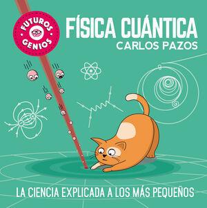 FUTUROS GENIOS 4. FISICA CUANTICA