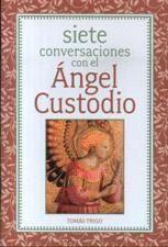 SIETE CONVERSACIONES CON EL ANGEL CUSTODIO