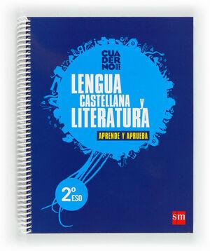 LENGUA CASTELLANA Y LITERATURA. 2 ESO. APRENDE Y APRUEBA. CUADERNO