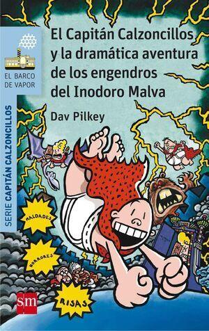 EL CAPITAN CALZONCILLOS Y LA DRAMATICA AVENTURA DE LOS ENGENDROS DEL INODORO MALVA (BVACC.10)