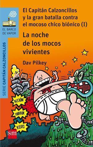 EL CAPITAN CALZONCILLOS Y LA GRAN BATALLA CONTRA EL MOCOSO CHICO BIONICO (I) (BVACC.8)
