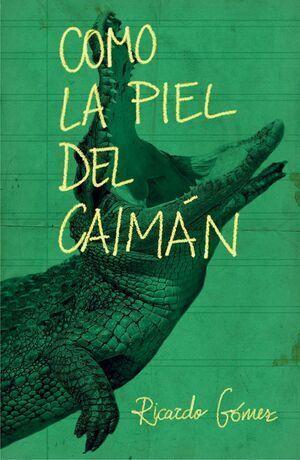 COMO LA PIEL DEL CAIMAN (G.A. 332) ED.2017