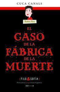 EL CASO DE LA FABRICA DE LA MUERTE (FILO & SOFIA Nº 2)