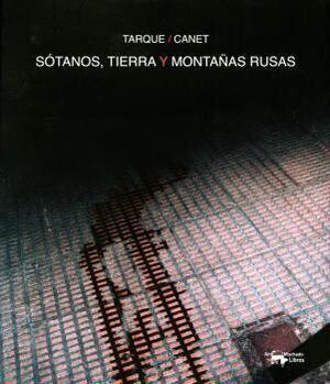 SÓTANOS, TIERRA Y MONTAÑAS RUSAS
