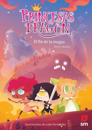 EL FIN DE LA MAGIA (PRINCESAS DRAGON Nº10)